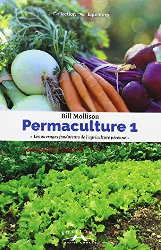 Perma-culture, tome 1 par Bill Mollison
