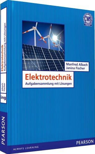 Übungsbuch Elektrotechnik: Aufgabensammlung mit Lösungen (Pearson Studium - Elektrotechnik)