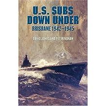 U.S. Subs Down Under: Brisbane 1942-1945