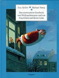 Das unerwartete Geschenk vom Weihnachtsmann und von Frau Glück und Herrn Liebe