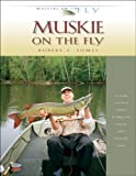 Muskie on the Fly (Masters on the Fly)