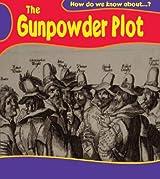 Gunpowder Plot (How Do We Know About?)
