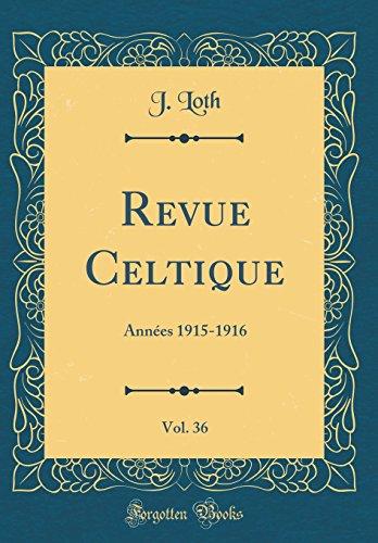 Revue Celtique, Vol. 36: Annes 1915-1916 (Classic Reprint)