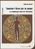 Toucher l'âme par le corps - La