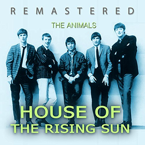 House of the Rising Sun (Remas...