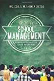 School Management : A Comprehensive Guide for School Improvement