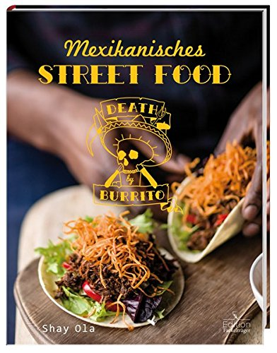 Image of Death by Burrito - Mexikanisches Street Food
