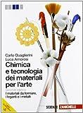 Chimica e tecnologia dei materiali per l'arte. Materiali da formare. Per gli Ist. D'arte. Con espansione online