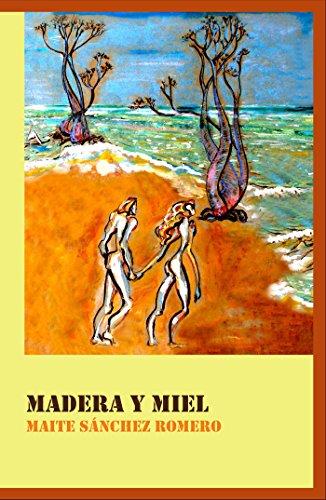 Madera y miel por Maite Sánchez Romero