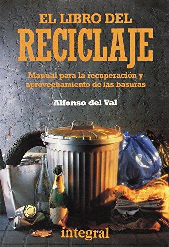 El libro del reciclaje por Alfonso Del Val