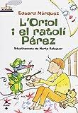 L'Oriol i el ratolí Pérez (Barco de Vapor Blanca)