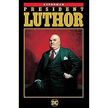 Superman: President Luthor (Superman (1987-2006))