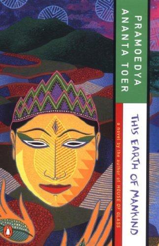 This Earth of Mankind (Buru Quartet) by Pramoedya Ananta Toer (1996-05-01)