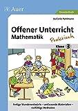 Offener Unterricht Mathematik - praktisch Klasse 3: Fertige Stundenentwürfe - umfassende Materialien - vielfältige Methoden (Offener Unterricht - praktisch)