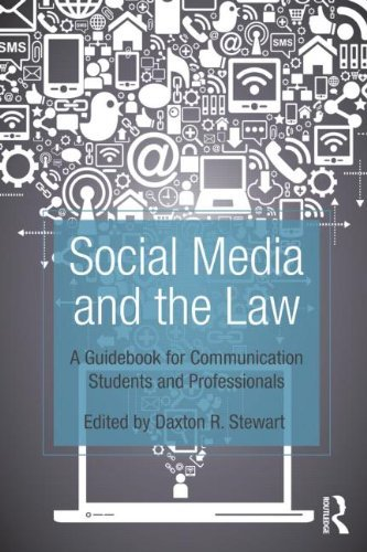 Social Media and the Law: A Guidebook for Communication Students and Professionals by Daxton Stewart (2013-02-08)