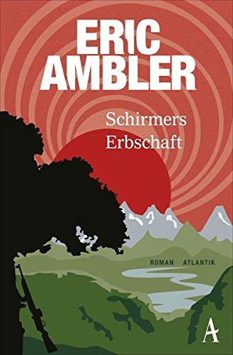 Ambler, Eric: Schirmers Erbschaft