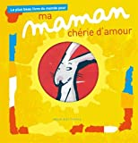 Le plus beau livre du monde pour ma maman chérie d'amour