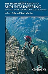 The Hillwalker's Guide to Mountaineering: Essential Skills for Britain's Classic Routes (Cicerone Techniques)