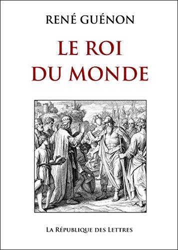 Le Roi du Monde (Tradition) par René Guénon