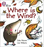 Where is the Wind?: Band 02B/Red B (Collins Big Cat)