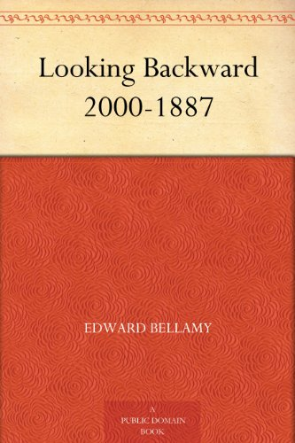 Looking Backward 2000-1887 (English Edition)
