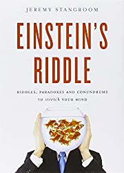 Einstein's Riddle: Riddles, Paradoxes and Conundrums to Stretch Your Mind
