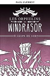 Coups du Sort (Les Orphelins de Windrasor t. 4)