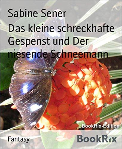Das kleine schreckhafte Gespenst und Der niesende Schneemann (German Edition)