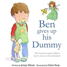 Ben Gives Up His Dummy: The book that makes children want to move on from dummies! by Jenny Album (2016-01-04)