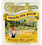 Venetia Kelly's Traveling Show [ VENETIA KELLY'S TRAVELING SHOW ] By DeLaney, Frank ( Author )Feb-23-2010 Compact Disc
