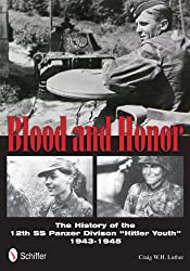 Blood & Honor: The History of the 12th SS Panzer Division