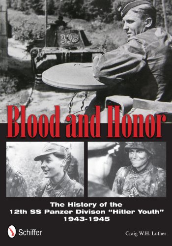 Blood and Honor: The History of the 12th SS Panzer Division aHitler Youtha