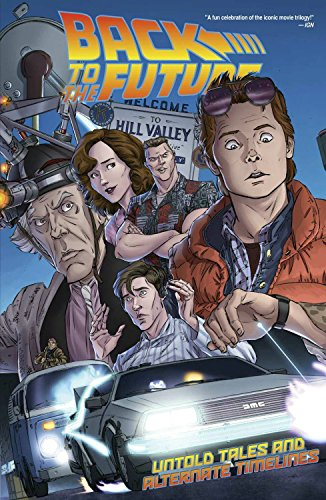 Back To The Future: Untold Tales and Alternate Timelines por Bob Gale