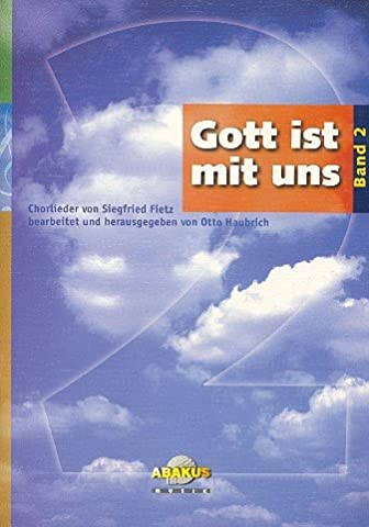 Gott ist mit uns - Chorbearbeitung aus den Chorliederbüchern Band 1 und 2: Chorliederbuch
