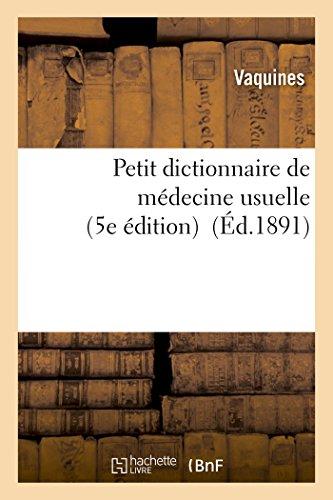 Petit dictionnaire de médecine usuelle 5e édition