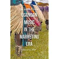 Ugandan Music in the Marketing Era: The