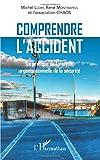Comprendre l'accident - La pratique de l'analyse organisationnelle de la sécurité