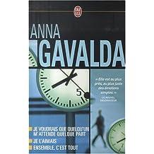 Anna Gavalda Coffret en 3 volumes : Je voudrais que quelqu'un m'attende quelque part ; Je l'aimais ; Ensemble, c'est tout