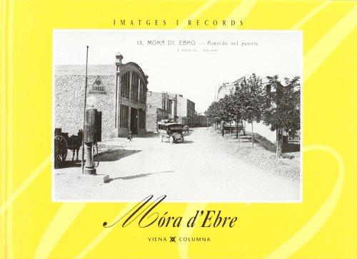 Descargar Libro Móra d'ebre (IMATGES I RECORDS) de Ajuntament Móra d'ebre