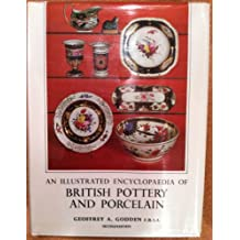 An Illustrated Encyclopaedia of British Pottery and Porcelain