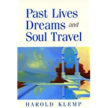Past Lives, Dreams, and Soul Travel by Harold Klemp (1-May-2003) Paperback