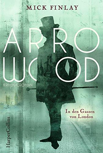 Arrowood - In den Gassen von London: Kriminalroman für Sherlock Holmes Fans (Fiction-autoren British)