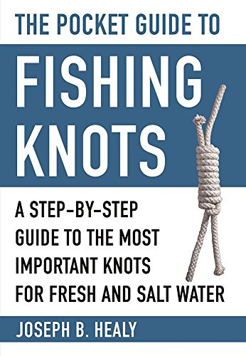 the-pocket-guide-to-fishing-knots-a-step-by-step-guide-to-the-most-important-knots-for-fresh-and-sal