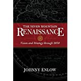 The Seven Mountain Renaissance: Vision and Strategy through 2050 by Johnny Enlow (2015-08-03)
