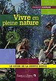 Image de Vivre en pleine nature : Le guide de la survie douce