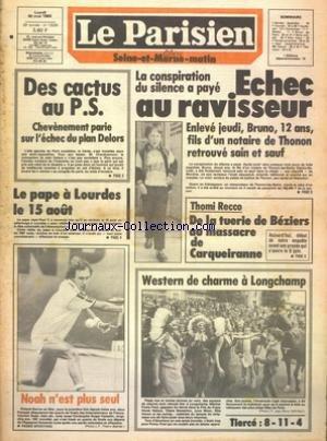 PARISIEN SEINE ET MARNE MATIN (LE) [No 12035] du 30/05/1983 - LA CONSPIRATION DU SILENCE A PAYE - ECHEC AU RAVISSEUR - BRUNO 12 ANS - FILS D'UN NOTAIRE DE THONON RETROUVE SAINT ET SAUF - THOMI RECCO - DE LA TUERIE DE BEZIERS AU MASSAVRE DE CARQUEIRANNE - DES CACTUS AU PS - CHEVENEMENT PARIE SUR L'ECHEC DU PLAN DELORS - LE PAPE A LOURDES - LES SPORTS - NOAH - PIERRE LESCURE JOUE LA CONTINUITE ET GAGNE par Collectif