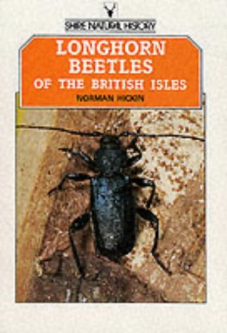 Longhorn Beetles of the British Isles (Shire Natural History)