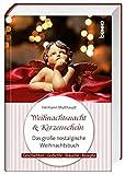 Weihnachtsnacht & Kerzenschein: Das große nostalgische Weihnachtsbuch