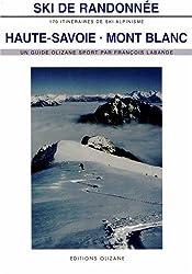 Ski de randonnée, Haute-Savoie Mont Blanc : 170 itinéraires de ski-alpinisme