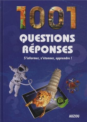 1001 questions réponses : S'informer, s'étonner, apprendre !